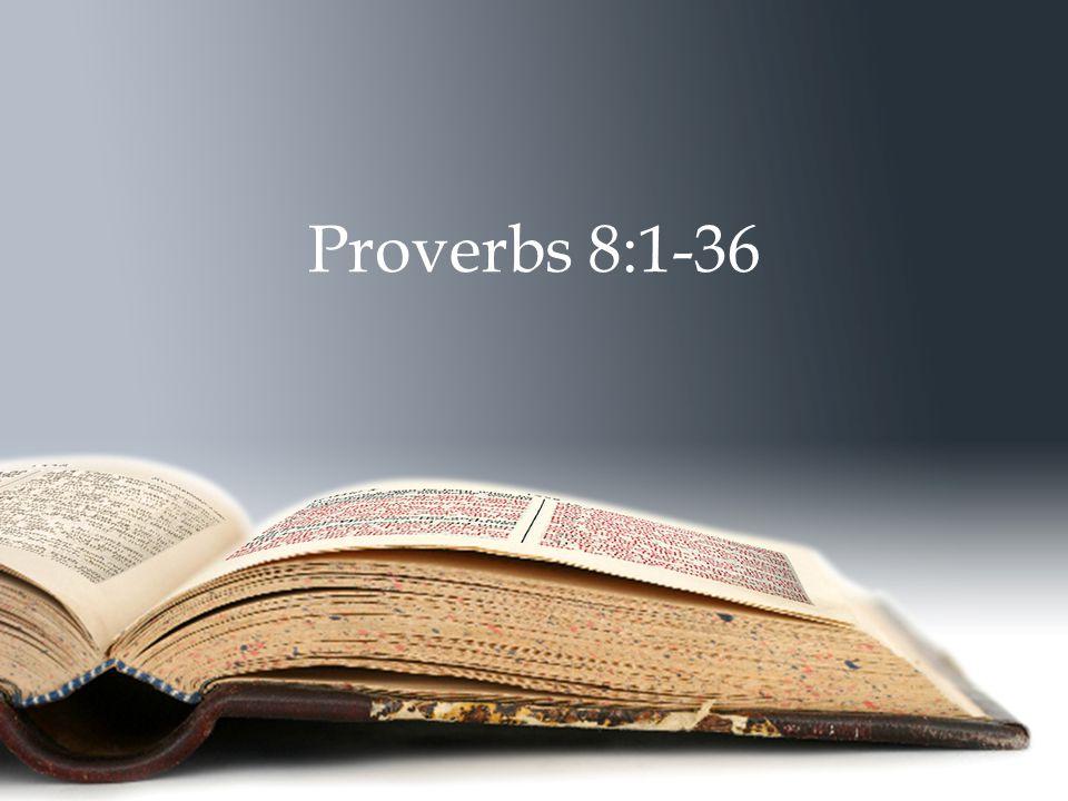 Proverbs 8:1-36