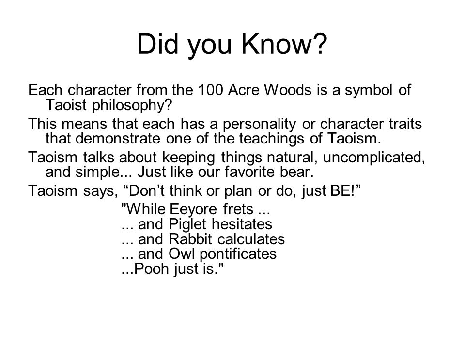 Did you Know. Each character from the 100 Acre Woods is a symbol of Taoist philosophy.