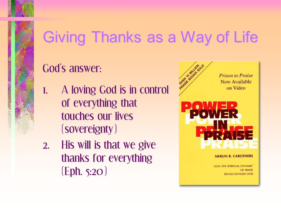 Giving Thanks as a Way of Life God's answer: 1.