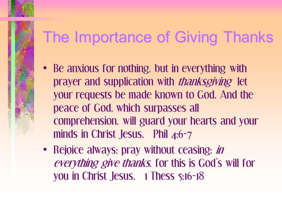 The Importance of Giving Thanks Understand what the Lord's will is...