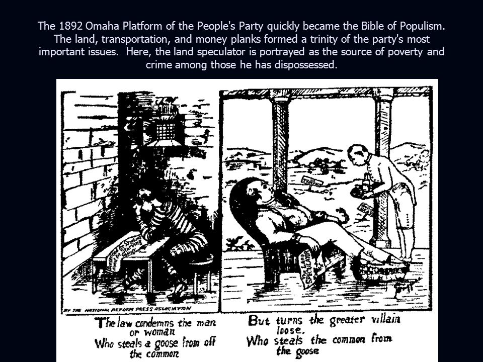 The 1892 Omaha Platform of the People s Party quickly became the Bible of Populism.
