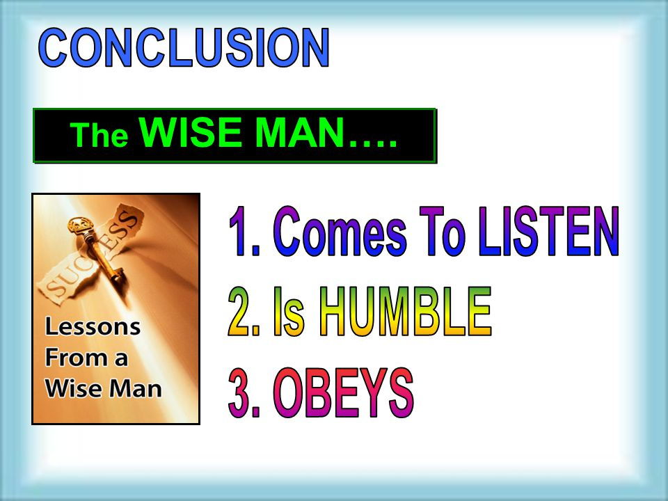 The WISE MAN….