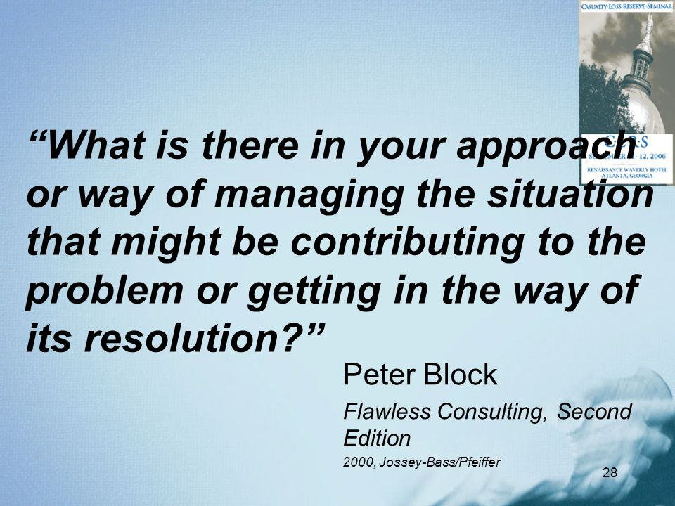 """28 """"What is there in your approach or way of managing the situation that might be contributing to the problem or getting in the way of its resolution?"""