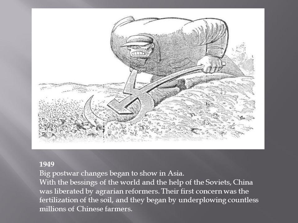 1949 Big postwar changes began to show in Asia.