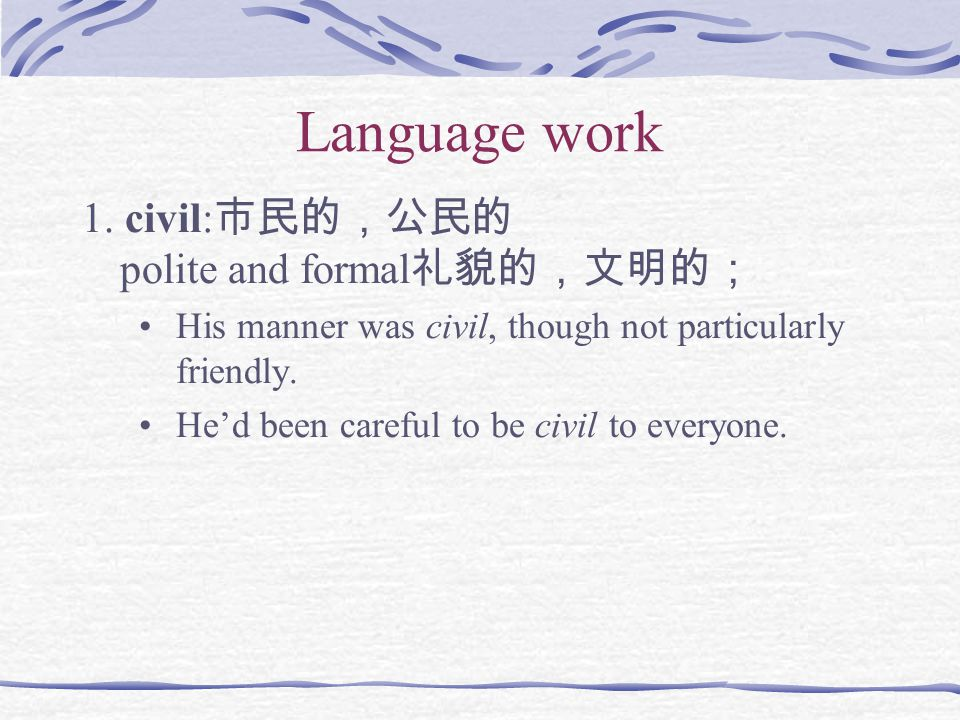 Grammar exercises -IV 1.Do be civil this time. 2.