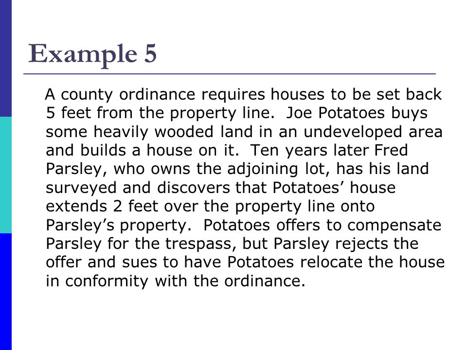 Example 5 A county ordinance requires houses to be set back 5 feet from the property line.