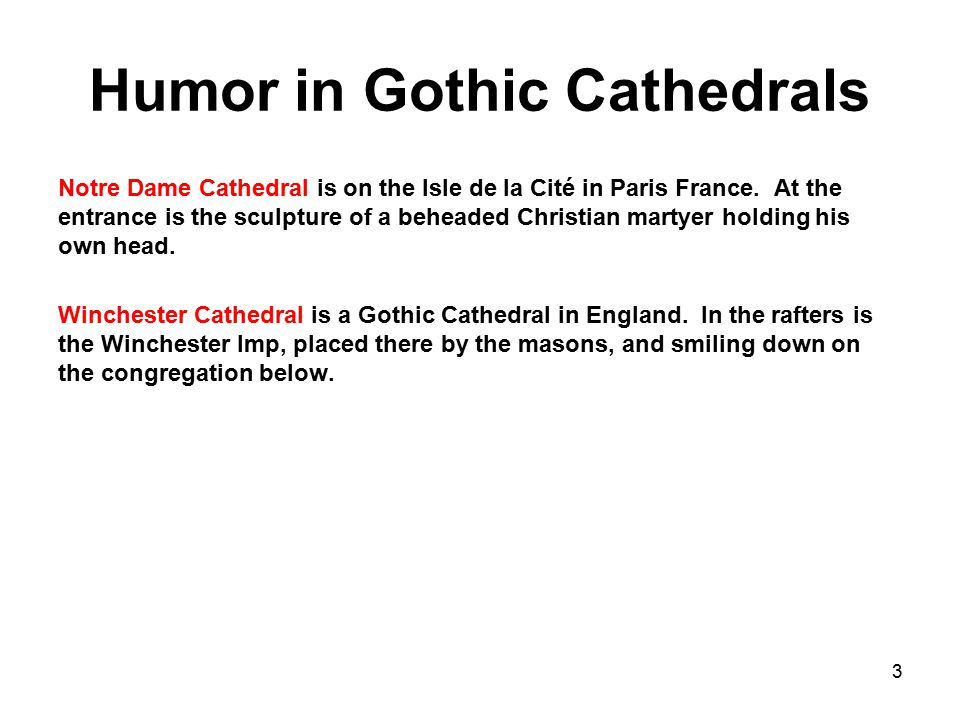 Humor in Gothic Cathedrals Notre Dame Cathedral is on the Isle de la Cité in Paris France.