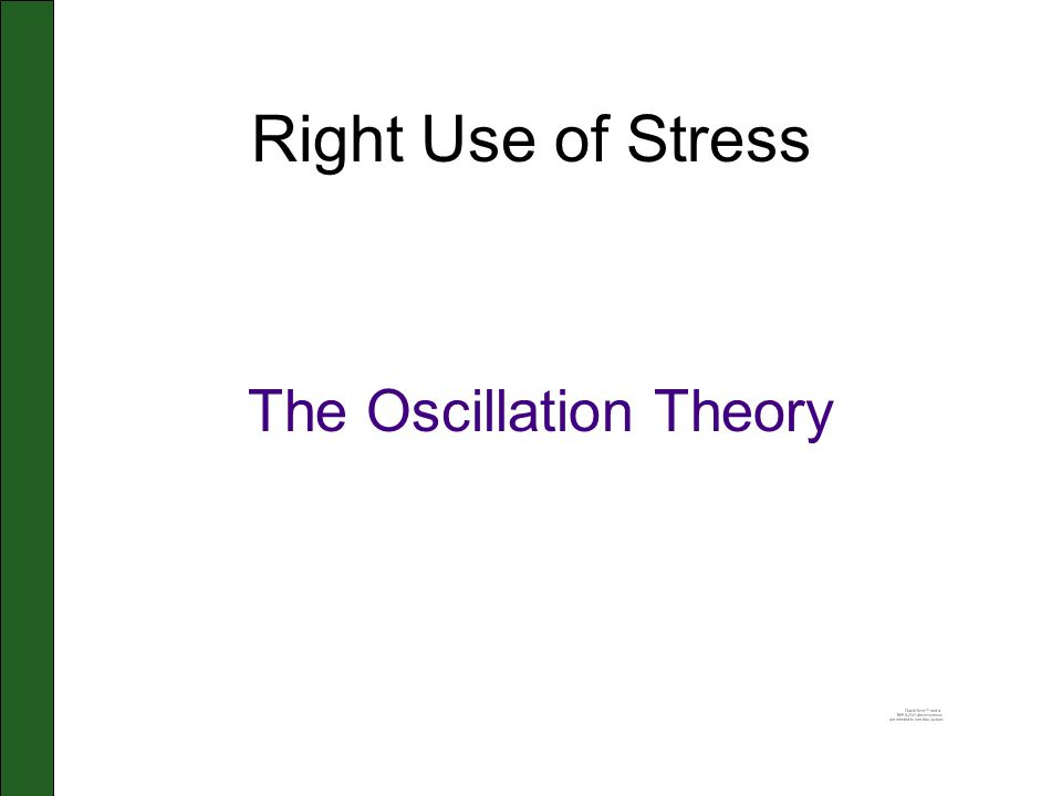 Right Use of Stress The Oscillation Theory