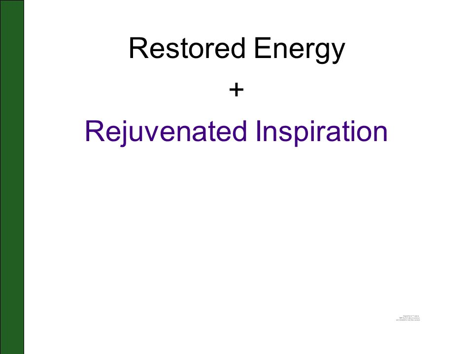Restored Energy + Rejuvenated Inspiration
