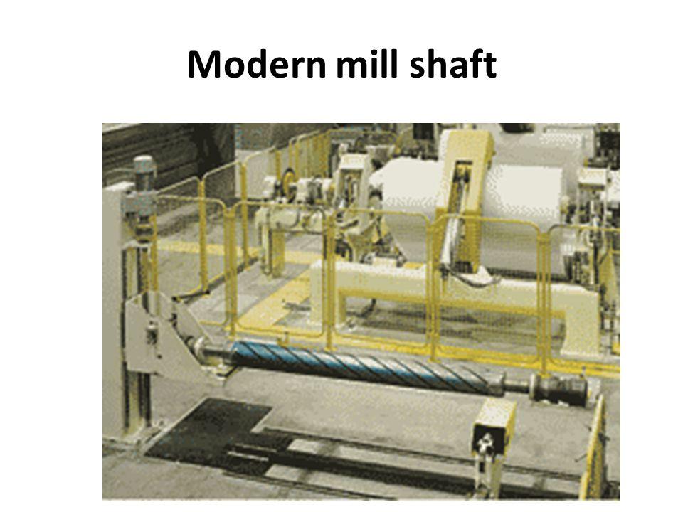 Modern mill shaft
