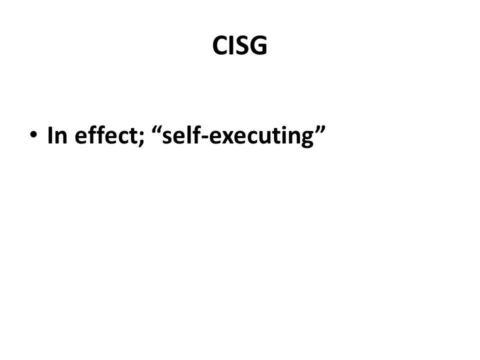 CISG In effect; self-executing