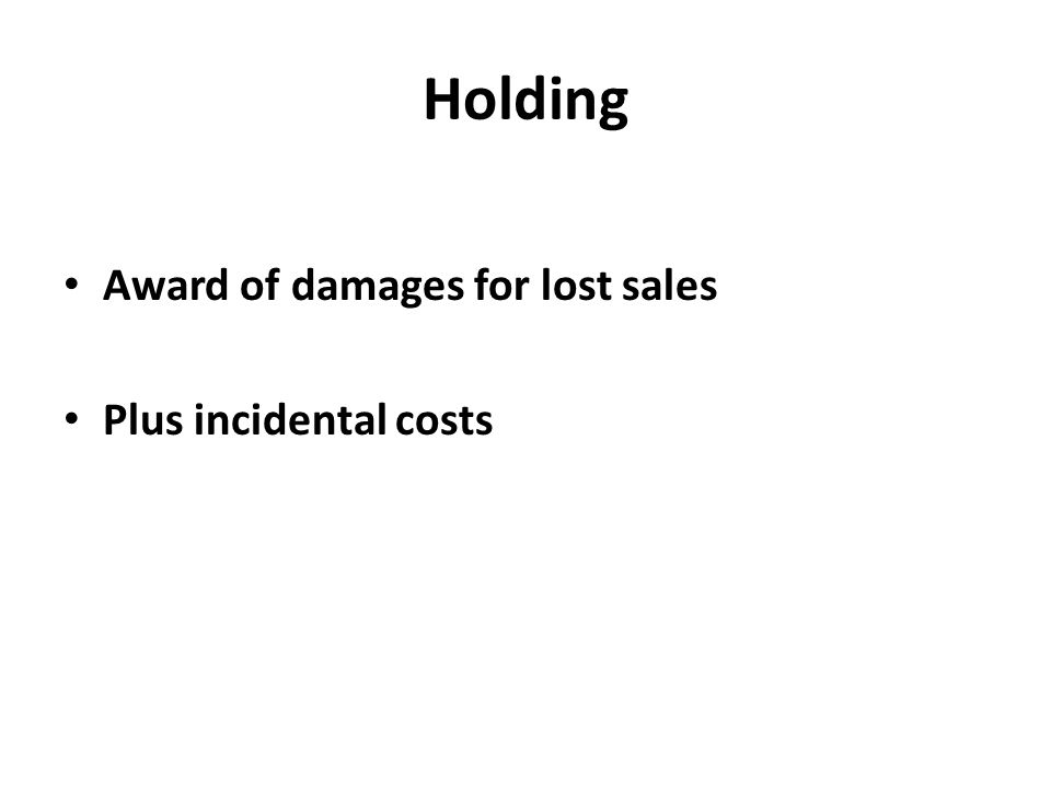 Holding Award of damages for lost sales Plus incidental costs