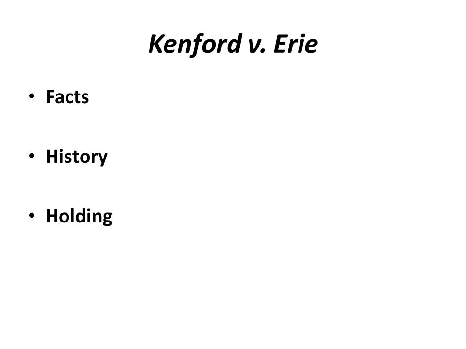 Kenford v. Erie Facts History Holding