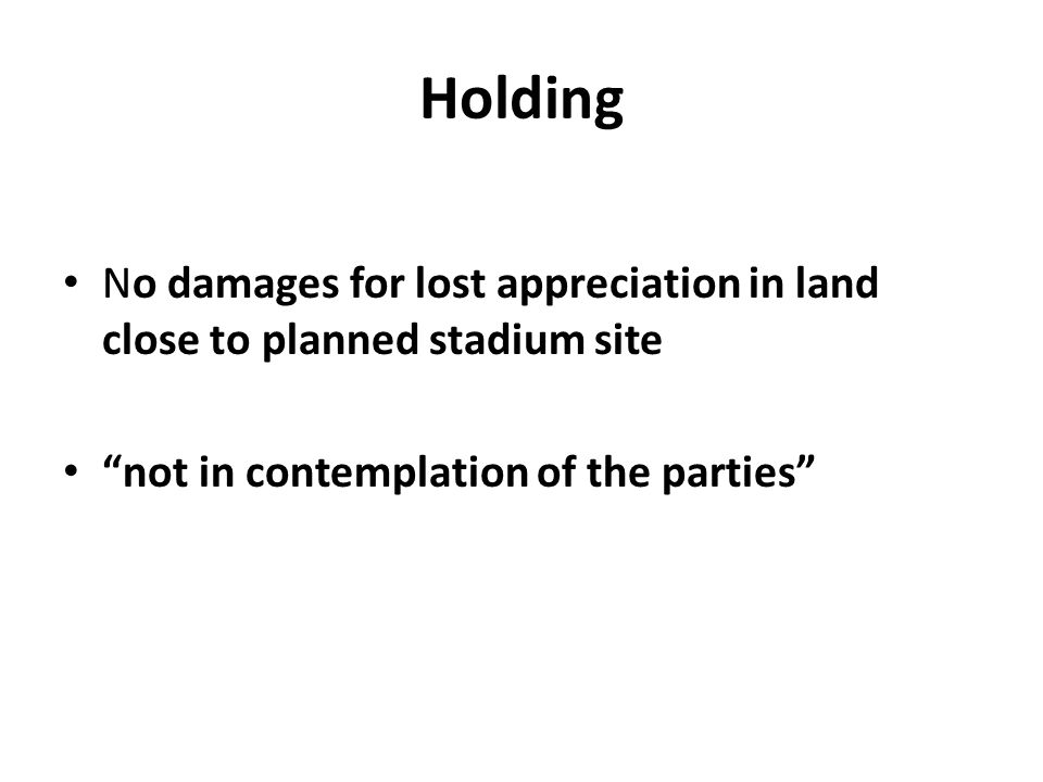 No damages for lost appreciation in land close to planned stadium site not in contemplation of the parties