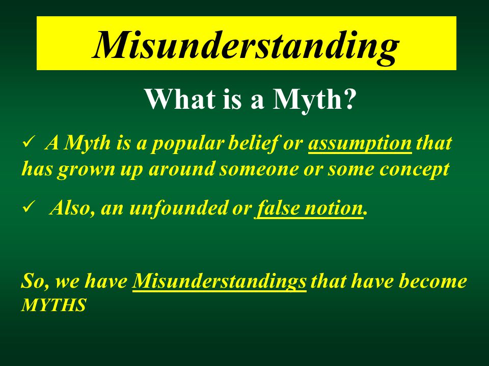 Misunderstanding What is a Myth.
