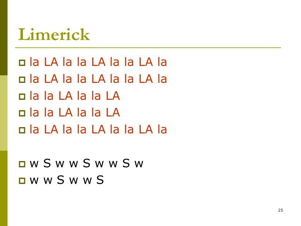 25 Limerick  la LA la la LA la la LA la  la la LA la la LA  la LA la la LA la la LA la  w S w w S w w S w  w w S w w S