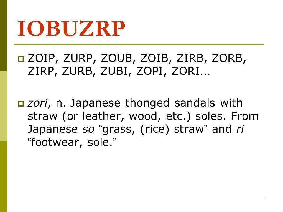 7  The point is, there are hundreds of arrangements of letters that you will never even consider as potential English words:  ZPOI, ZROB, ZIPB, ZBRP, ZIUO …  What is it that you know that makes you pause and wonder whether ZIRP might be a word of English, but makes you pass over ZIPB?