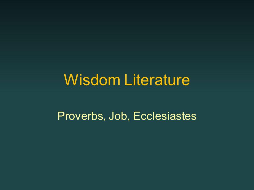 Wisdom Literature Proverbs, Job, Ecclesiastes