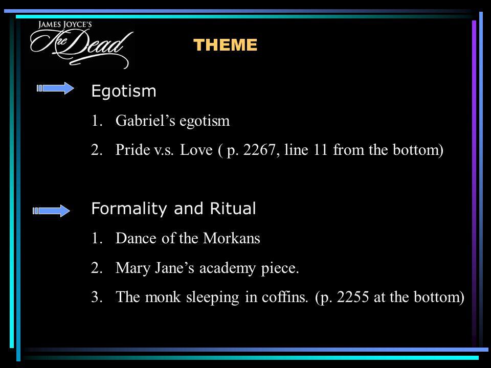 THEME Egotism 1.Gabriel's egotism 2.Pride v.s. Love ( p.