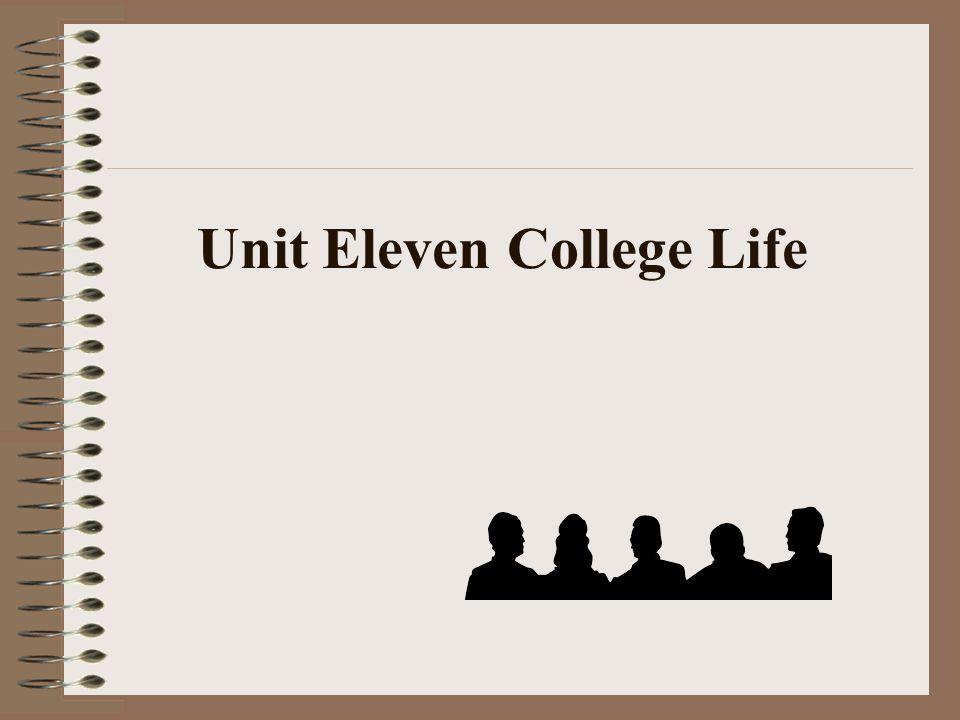 Unit Eleven College Life