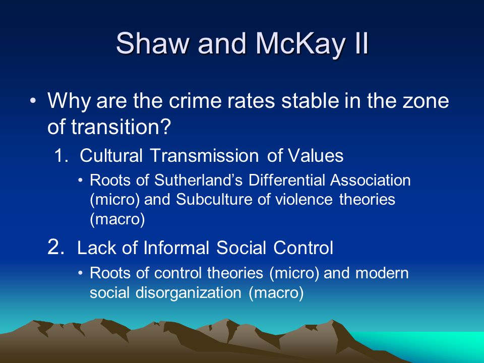 Shaw and McKay II Why are the crime rates stable in the zone of transition.