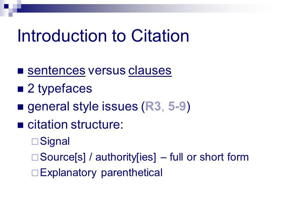Introduction to Citation sentences versus clauses 2 typefaces general style issues (R3, 5-9) citation structure:  Signal  Source[s] / authority[ies]