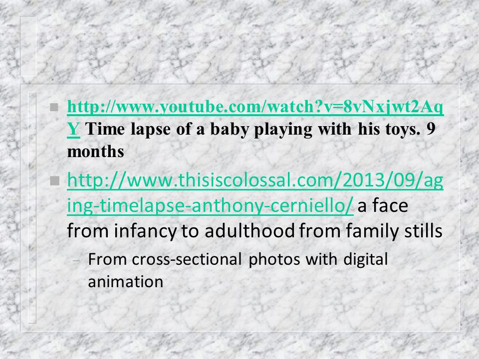 n http://www.youtube.com/watch v=8vNxjwt2Aq Y Time lapse of a baby playing with his toys.