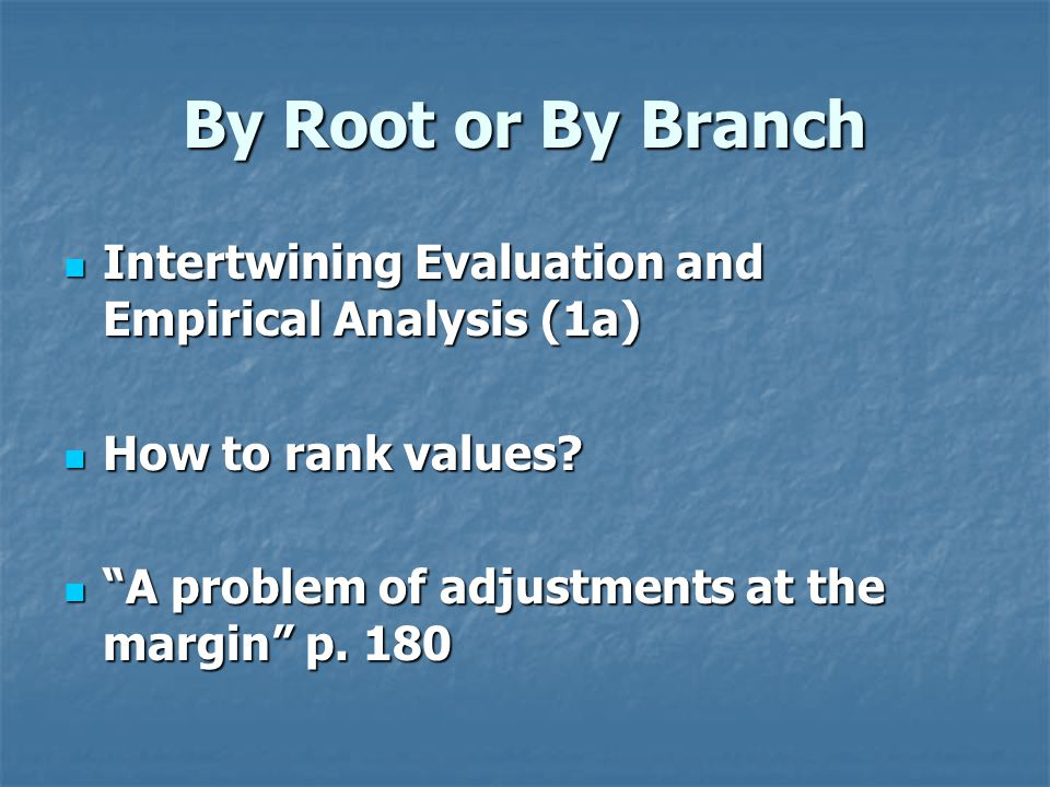 By Root or By Branch Intertwining Evaluation and Empirical Analysis (1a) Intertwining Evaluation and Empirical Analysis (1a) How to rank values.