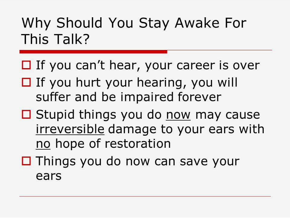 Why Should You Stay Awake For This Talk.