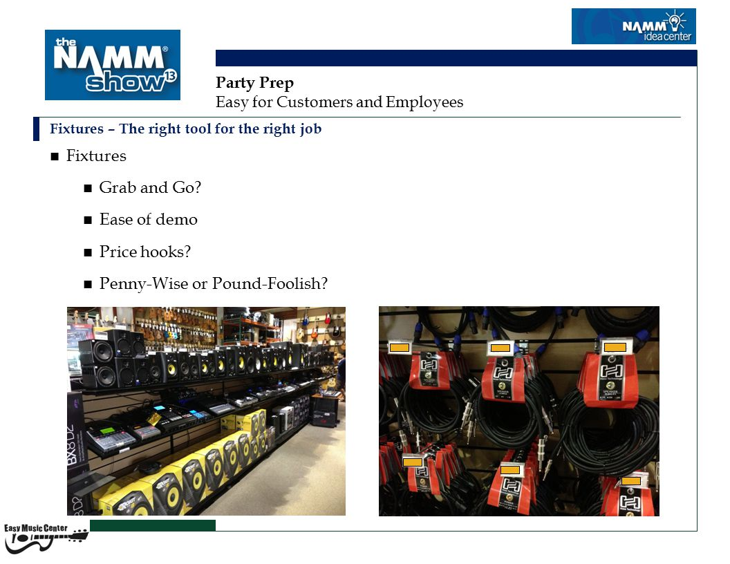 Party Prep Easy for Customers and Employees Fixture proximity Easy to hard count.