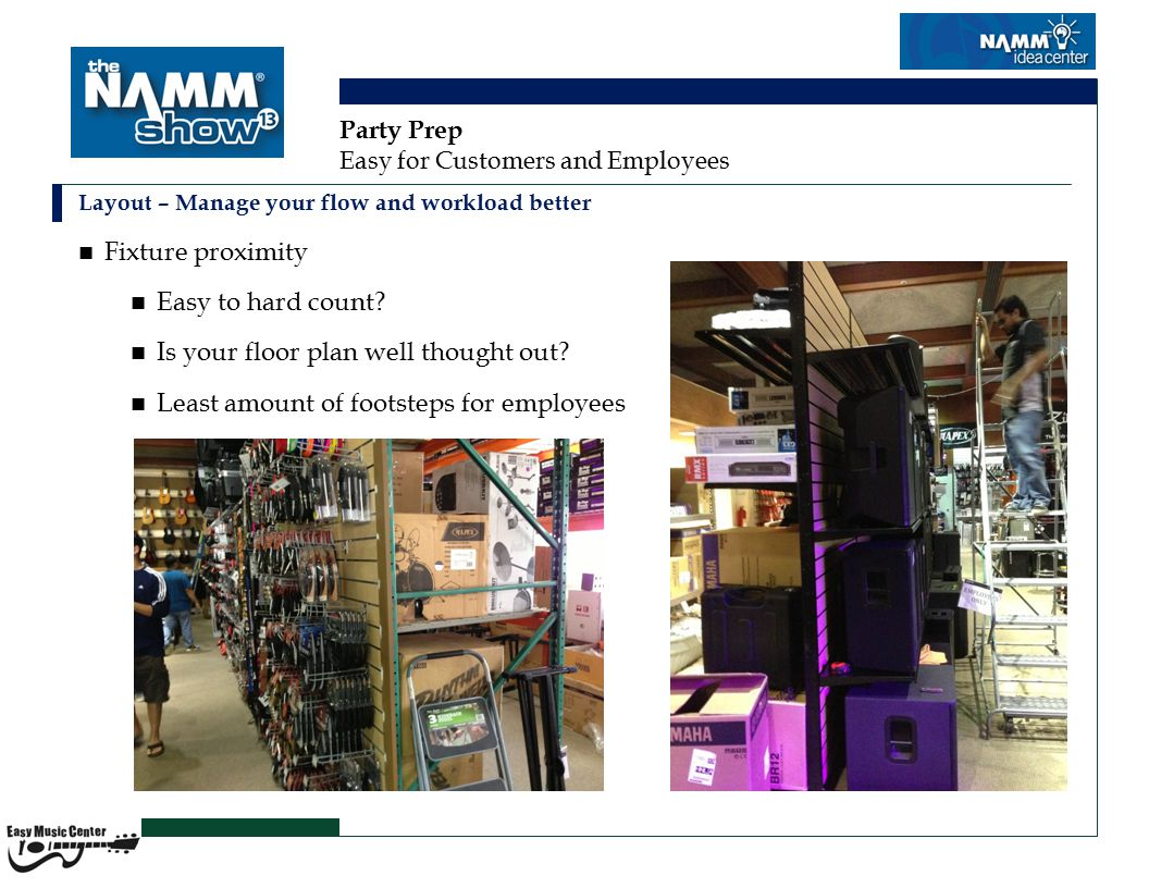 Party Prep Easy for Customers and Employees Warehouse Is it organized and clean.