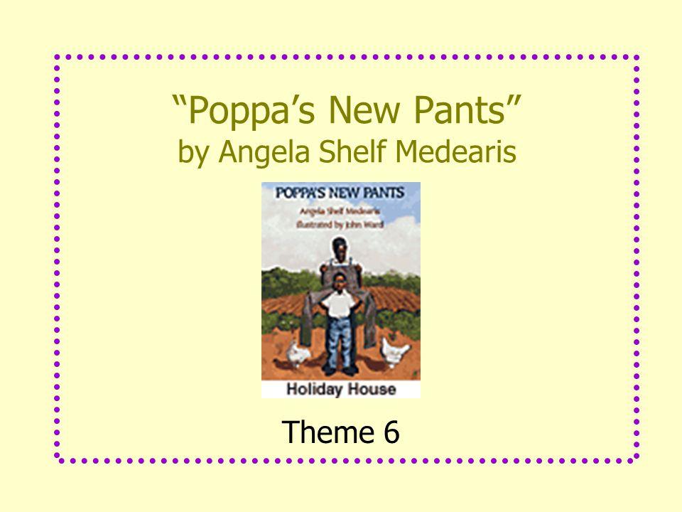 Poppa's New Pants by Angela Shelf Medearis Theme 6