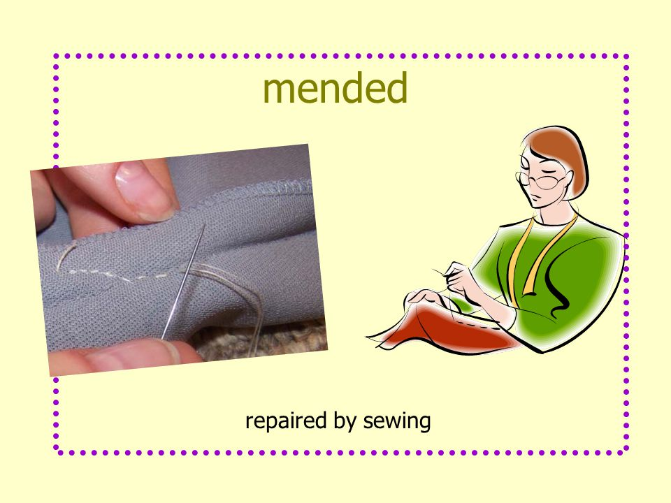 mended repaired by sewing