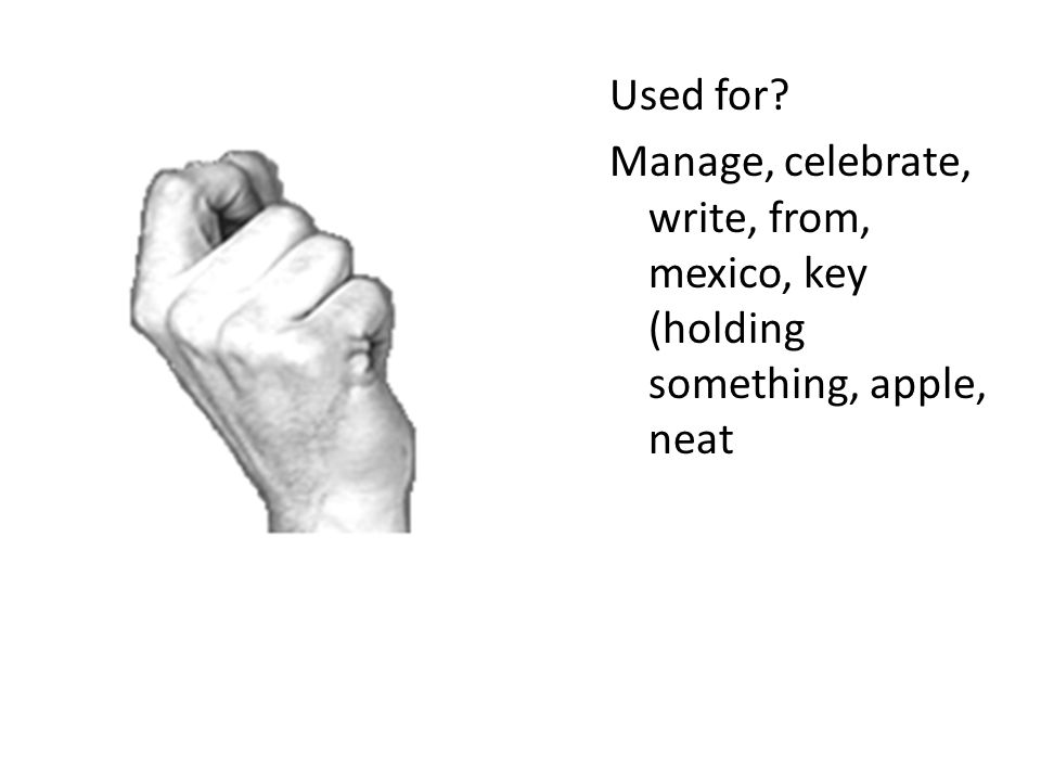 Used for Manage, celebrate, write, from, mexico, key (holding something, apple, neat