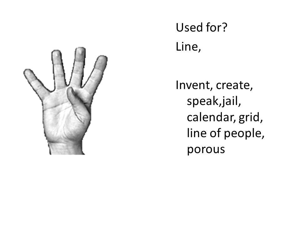 Used for Line, Invent, create, speak,jail, calendar, grid, line of people, porous