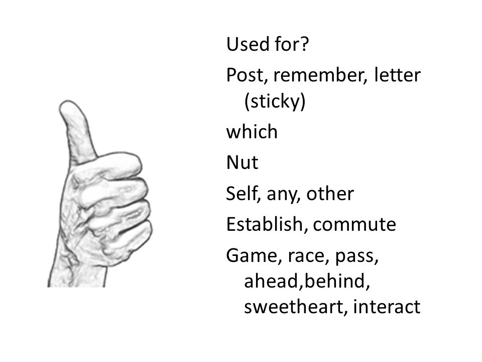 Used for? Post, remember, letter (sticky) which Nut Self, any, other Establish, commute Game, race, pass, ahead,behind, sweetheart, interact