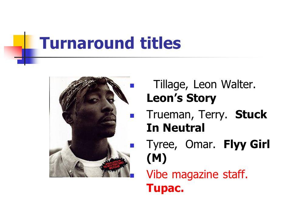 Turnaround titles Tillage, Leon Walter. Leon's Story Trueman, Terry.