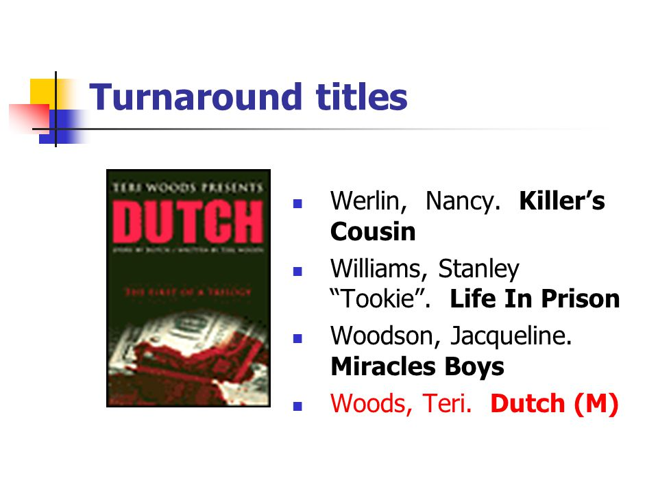 Turnaround titles Werlin, Nancy. Killer's Cousin Williams, Stanley Tookie .