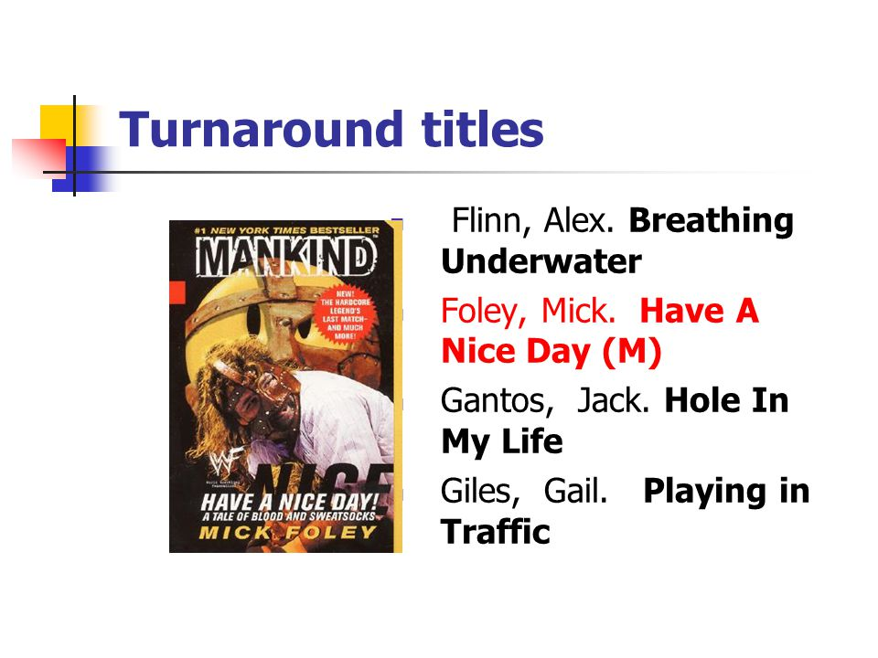 Turnaround titles Flinn, Alex. Breathing Underwater Foley, Mick.