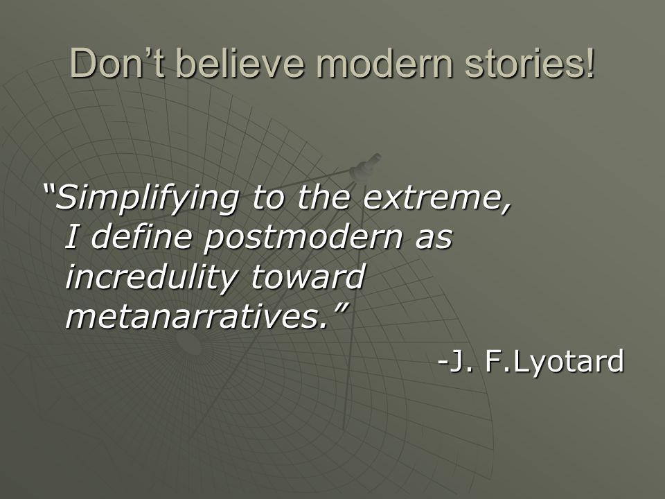 Don't believe modern stories.