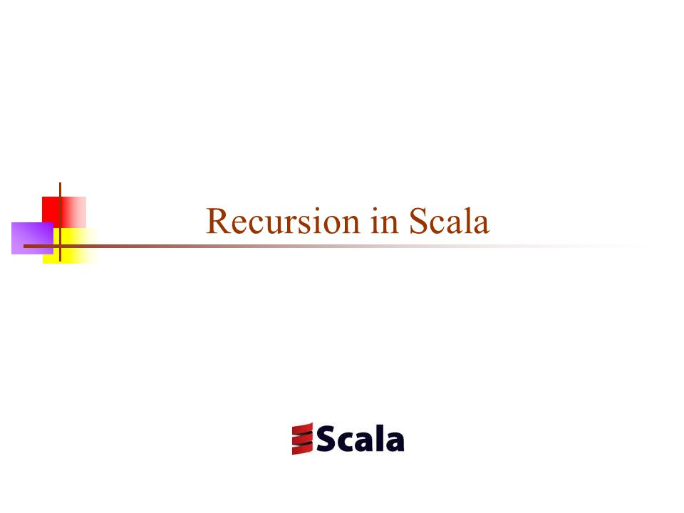 Recursion in Scala
