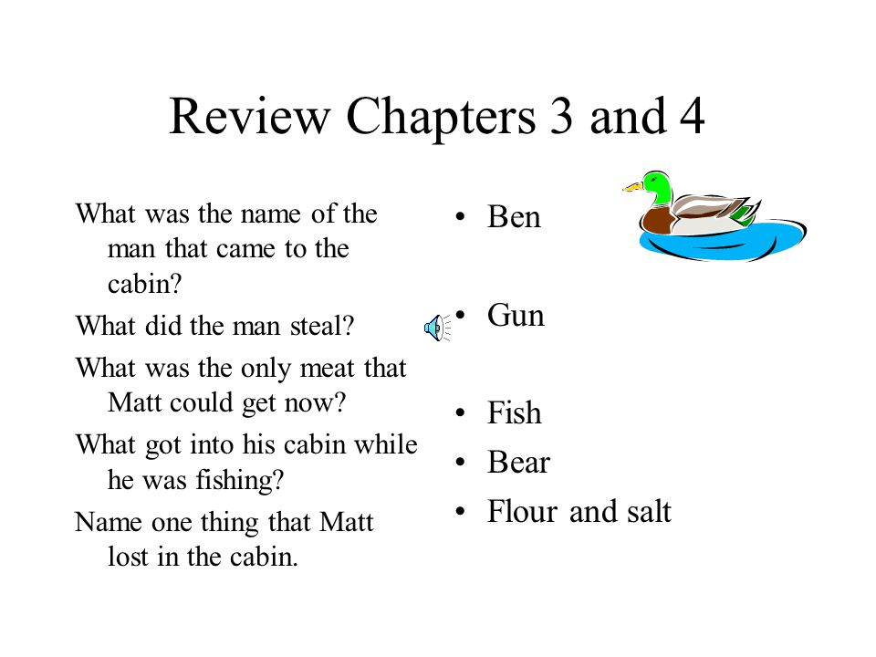 Chapter 1 and 2 Matt and his father built a ___________.