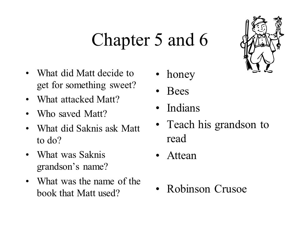 Chapter 5 and 6 What did Matt decide to get for something sweet.