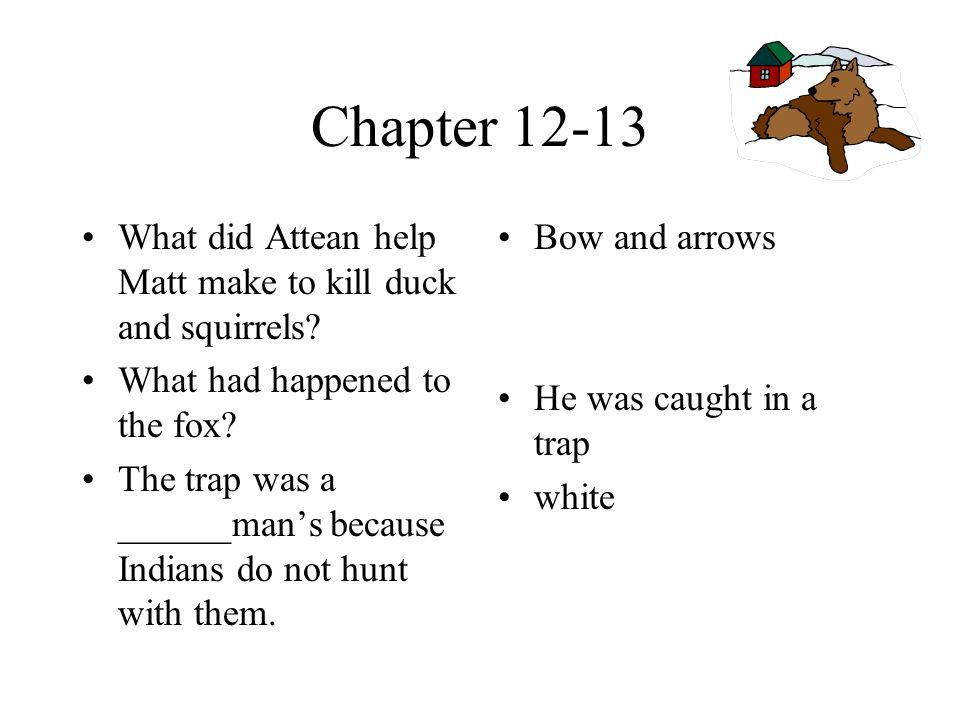 Chapters 10 and 11 Why did Attean not like the part of the book about Friday.