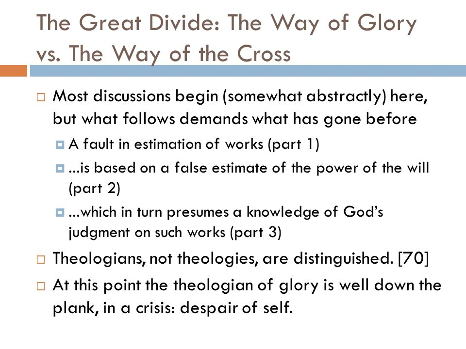 The Great Divide: The Way of Glory vs.