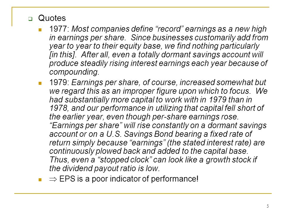 "5  Quotes 1977: Most companies define ""record"" earnings as a new high in earnings per share. Since businesses customarily add from year to year to th"