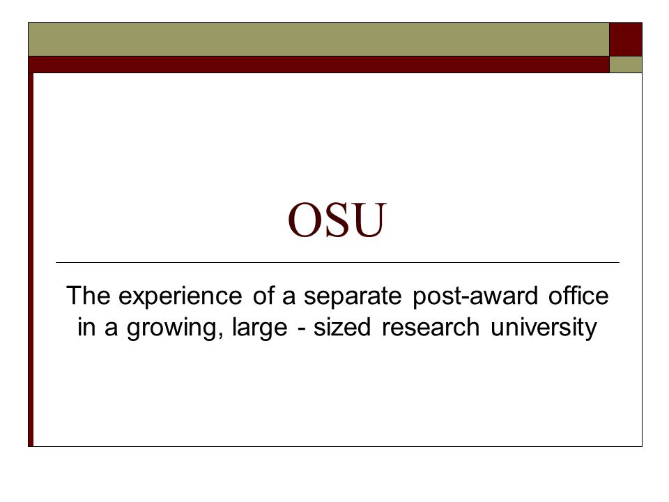 OSU The experience of a separate post-award office in a growing, large - sized research university