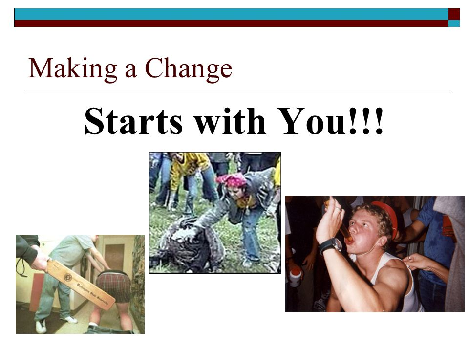 Making a Change Starts with You!!!