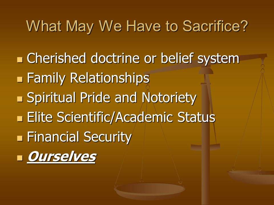 What May We Have to Sacrifice.