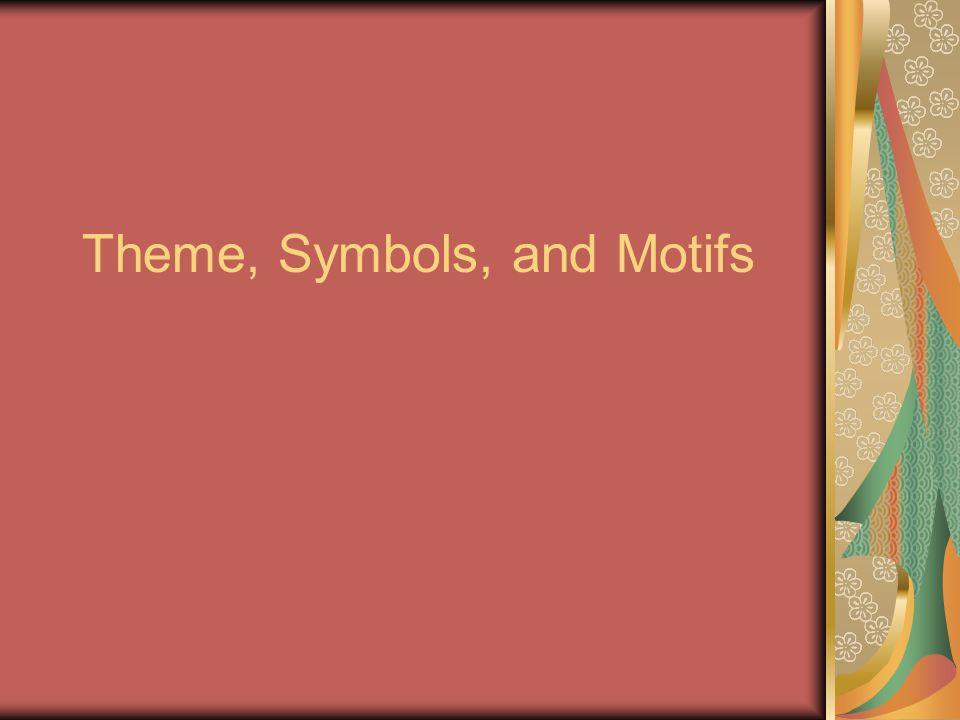 Theme, Symbols, and Motifs